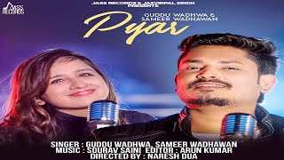Pyar (Cover Song )| (Full HD) |Guddu Wadhwa & Sameer Wadhawan | New Punjabi Songs 2018