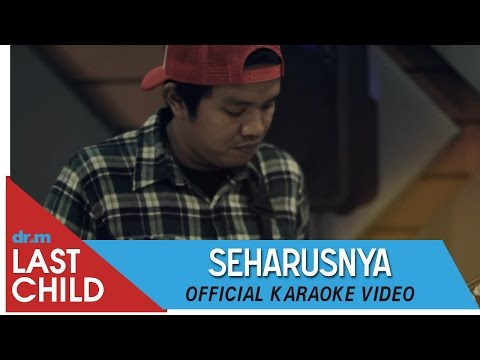download lagu Last Child Karaoke: Seharusnya gratis
