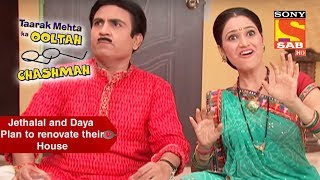 Jethalal and Daya Plan To Renovate Their House | Taarak Mehta Ka Ooltah Chashmah