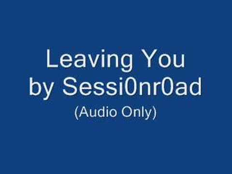 Session Road - Leaving You