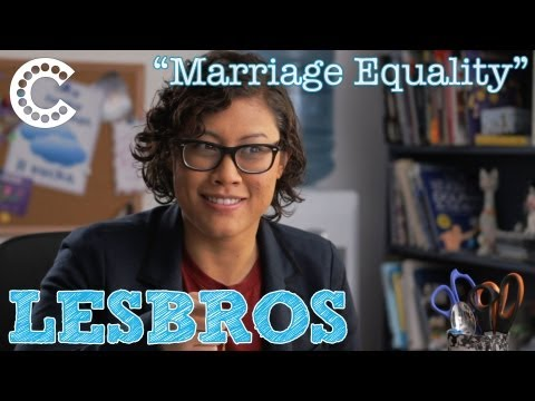"LESBROS: ""Marriage Equality"""