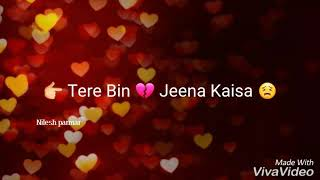 Teri deewani best sad song lyrics for whatsapp status