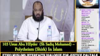 103 - Ustaz  Abu Heyder -  Polytheism (Shirk) In Islam