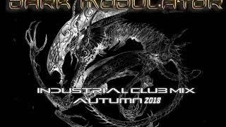 Download Lagu Industrial Club Mix Autumn 2018 From DJ DARK MODULATOR Gratis STAFABAND