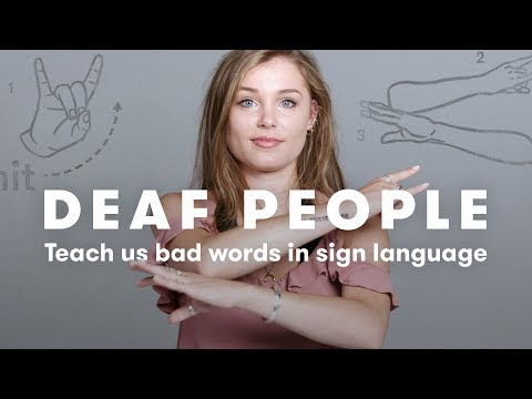 Deaf People Teach Us Bad Words