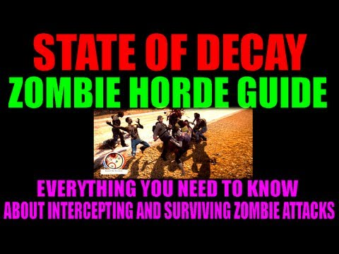 State Of Decay Zombie Horde Guide   How To Intercept Incoming Attacks   Best Zombie Kill Methods
