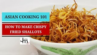 How to Make Crispy Fried Shallots or Onions