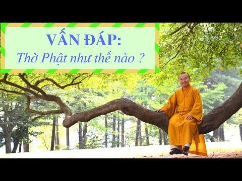 Vấn đáp: Thờ Phật như thế nào ?