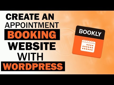 How To Create An Appointment Booking Website With Wordpress 2017 - Bookly Plugin Tutorial