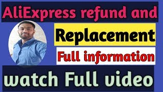 AliExpress Replacement and refund ,open Dispute Full information 2019