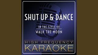 Shut Up And Dance Karaoke Version