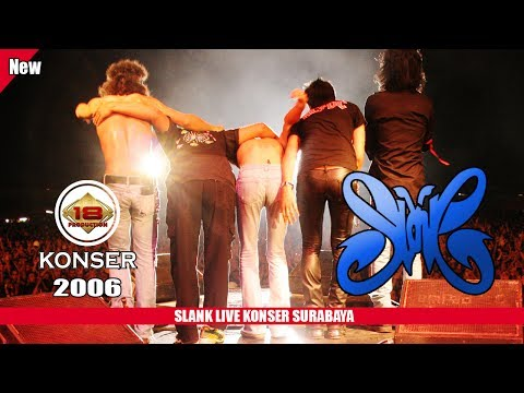 THE BEST..!! SLANK | BANJIR PENONTONN..(LIVE KONSER SURABAYA 2006)
