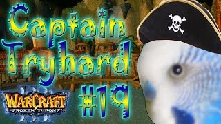 Warcraft 3 - Captain Tryhard #19