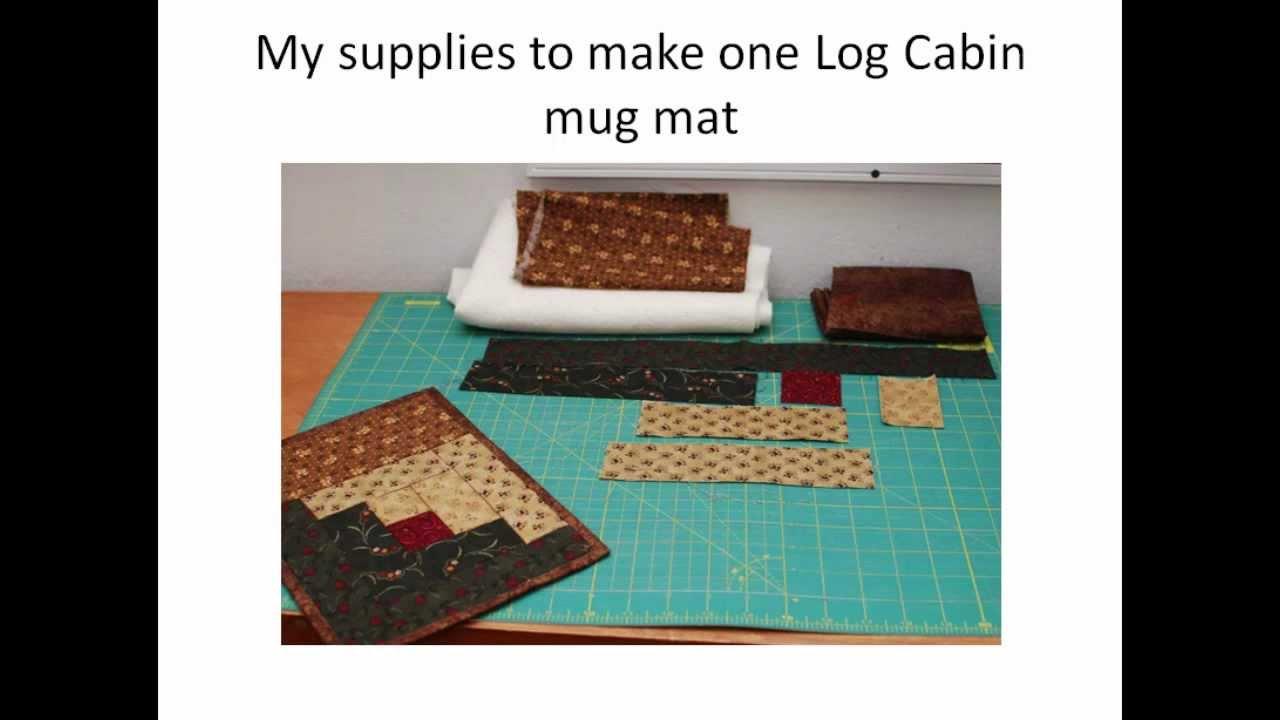 How To Make Mugmats Log Cabin Pattern Youtube