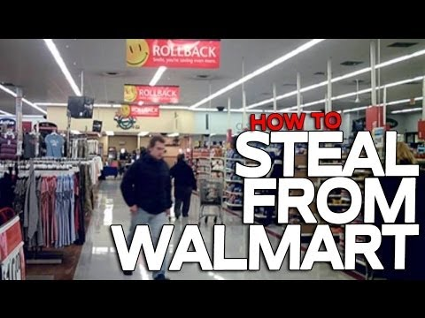 How to Steal From Walmart