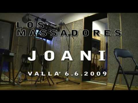 Music video Joani 6/6/2009 - Los Massadores - Music Video Muzikoo