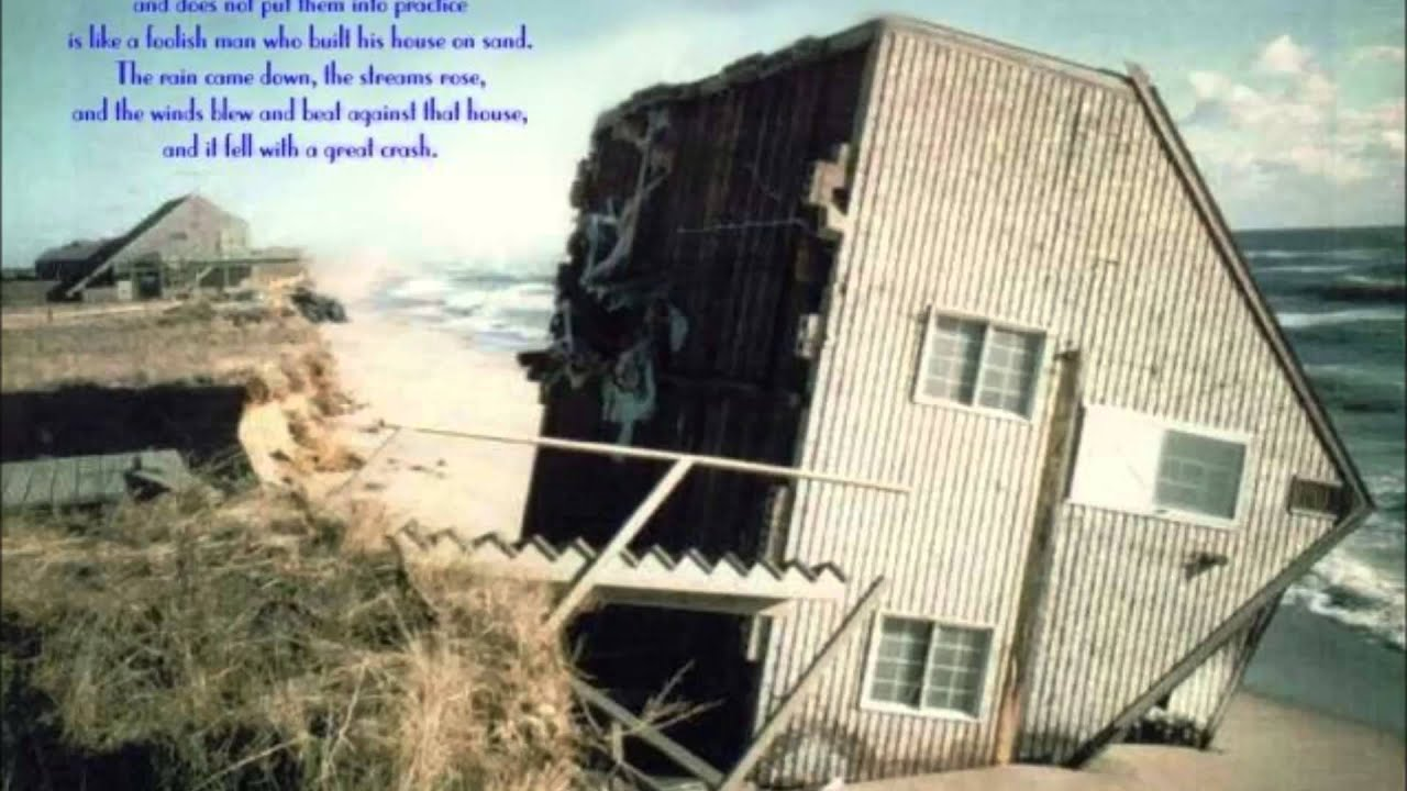 A house built on the sand can not stand youtube for Who invented houses