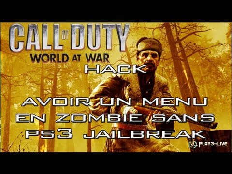 ► HACK   COD5   TUTO : Avoir Un Mod Menu En Mode Zombie Sans PS3 Jailbreak