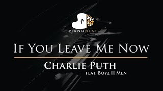 Charlie Puth - If You Leave Me Now (feat. Boyz II Men) - Piano Karaoke / Sing Along / Cover Lyrics