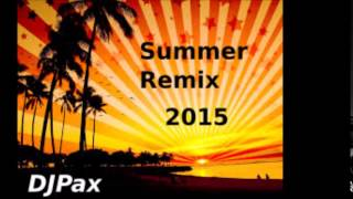Summer Remix 2015 - DJPax