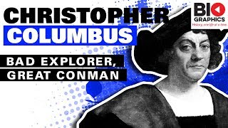 Christopher Columbus Biography: Bad Explorer, Great Conman