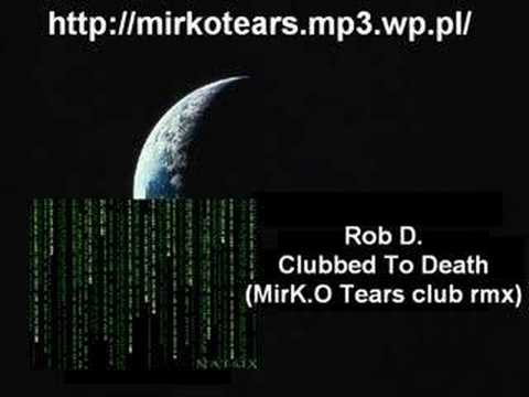 Clubbed To Death (MirK.O Tears club rmx)