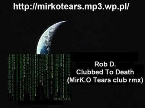Clubbed To Death (MirK.O Tears club rmx)
