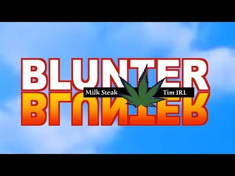 Blunter x Blunter