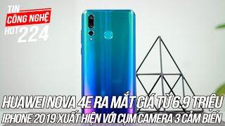 Huawei Nova 4e ra mắt giá từ 6.9 triệu | Tin Công Nghệ Hot Số 224