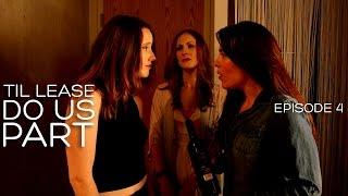 Lesbian Webseries - Til Lease Do Us Part Episode 4 (Season 1)