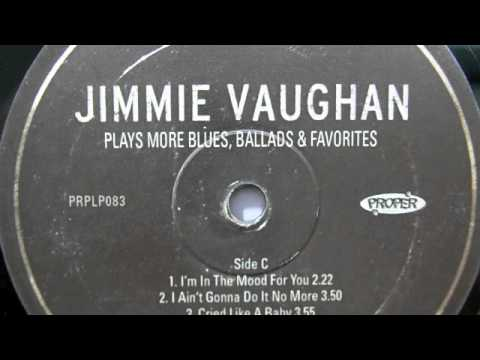 Jimmie Vaughan - I Ain't Never
