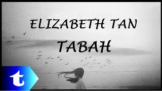 Elizabeth Tan - Tabah (lirik)