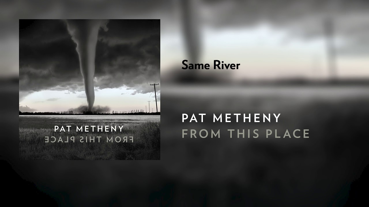 """Pat Metheny - """"Same River""""の試聴音源を公開 新譜「From This Place」2020年2月21日発売予定 thm Music info Clip"""