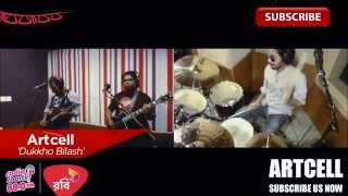 Artcell- Dukkho Bilash | Best of Robi presents Foorti Studio Sessions