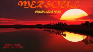 MERSOUL_Oriental Night Fever- Arabic House_Vol I_Mixed By Dj Kam