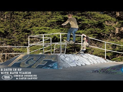2 Days in SF with Nate Viands, Dennis Busenitz & Jafin Garvey
