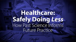 Safely Doing Less: How Past Science Informs Future Practice