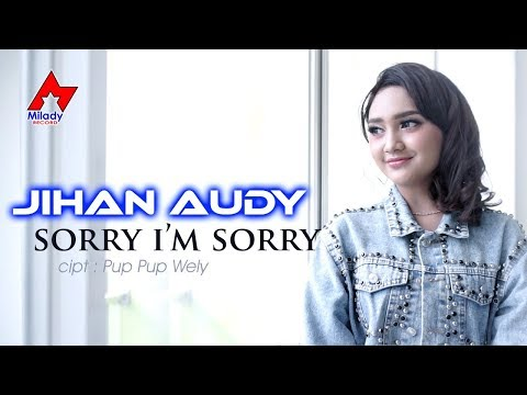 Download Jihan Audy - Sorry I'm Sorry  Mp4 baru