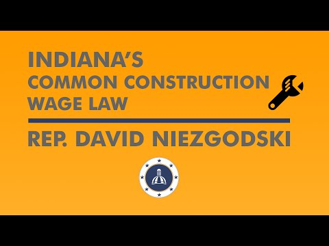 Rep. Niezgodski on Indiana's Common Construction Wage Law