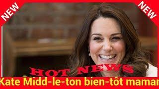 Kate Middleton bientôt maman : découvrez les pronostics du prénom du royal baby