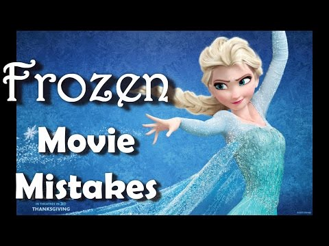Disney S Frozen Movie Mistakes Goofs And Fails From Pixar