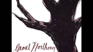 Watch Great Northern Into The Sun video