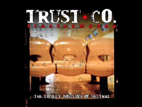 Trust Company - The Lonely Position Of Neutral (2002) [Full Album]