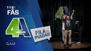 FILA DE PIADAS - FÃS - #112