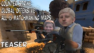 Counter Strike global Offensive all 15 Matchmaking Maps |Teaser| (Homie Gamer)