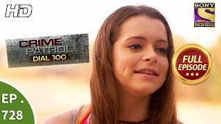 Crime Patrol Dial 100 - Ep 728 - Full Episode - 7th March, 2018