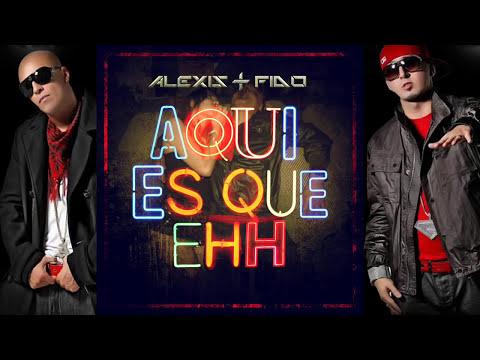 Alexis Y Fido - Aqui Es Que Ehh (La Esencia) REGGAETON 2013 con Letra