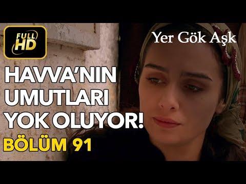 Yer Gök Aşk 91. Bölüm / Full HD (Tek Parça)