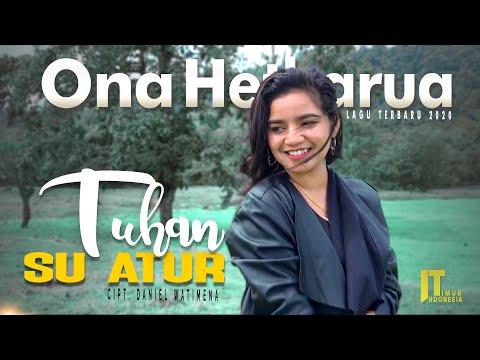 ONA HETHARUA - TUHAN SU ATUR [Official Music Video] Lagu Ambon Terbaru 2020