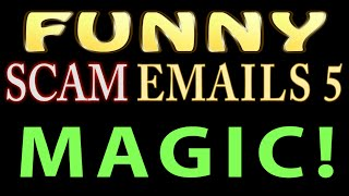 Funny scam emails 5 MAGIC! 419